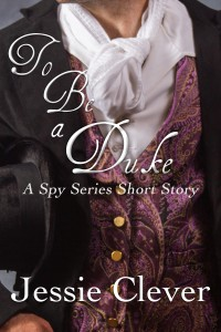 To Be a Duke: A Spy Series Short Story