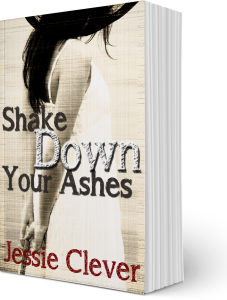 Shake Down your Ashes by Jessie Clever